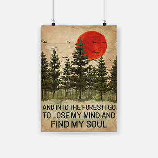 New ver And into the forest i go to lose my mind and find my soul art print poster
