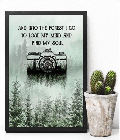 Topseller Photography and into the forest i go to lose my mind and find my soul poster