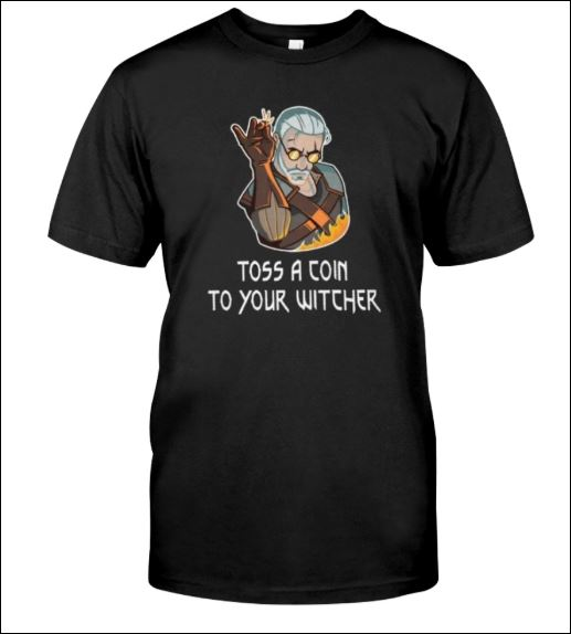 Amazing Toss a coin to your witcher shirt