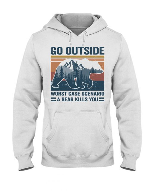 Go outside worst case scenario a bear kills you shirt, hoodie, tank top