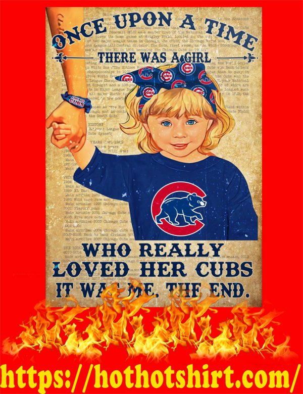 Once upon a time there was a girl who really loved her cubs poster