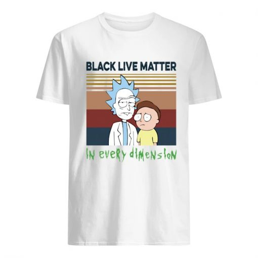 Black lives matter in every dimension Rick and Morty shirt, tank top, hoodie