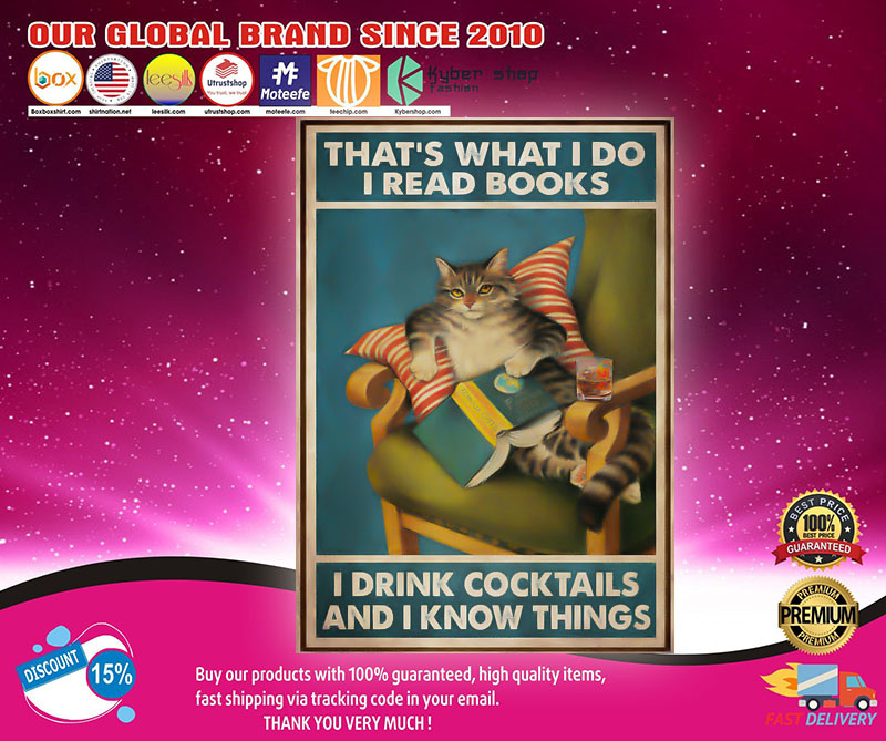 Cat that's what I do I read books I drink cocktails and I know things poster (2)