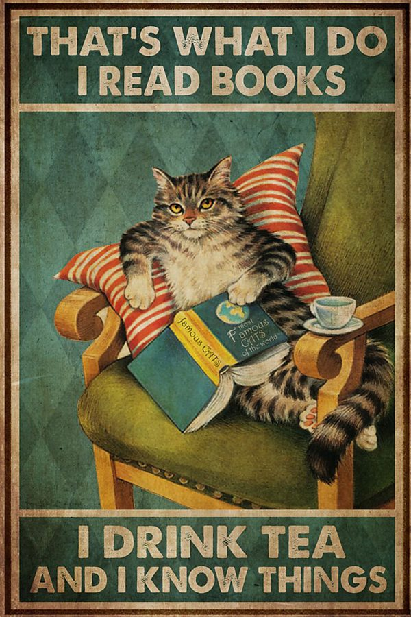 Cat that's what I do I read books I drink tea and I know things poster hot