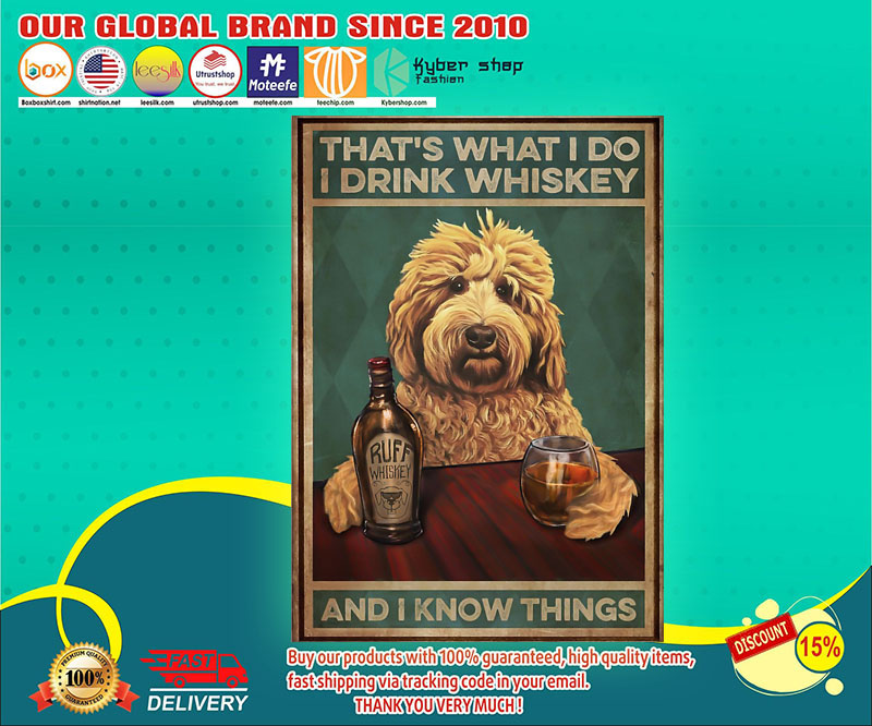 Goldendoodle that is what I do I drink whiskey and I know things poster
