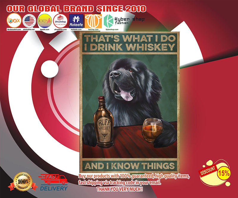 Newfoundland that is what I do I drink whiskey and I know things poster