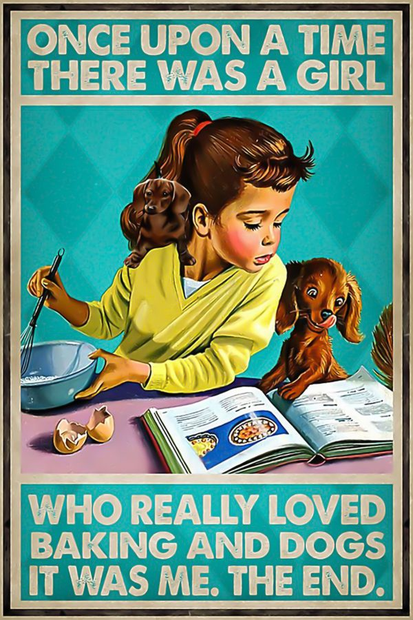 Once upon a time there was a girl who really loves baking and dogs posters2