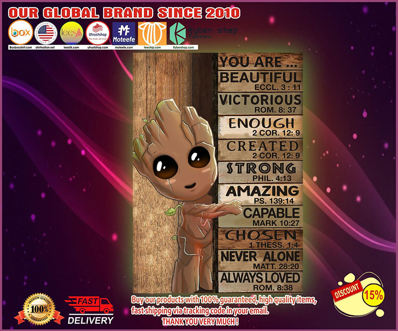 Baby groot You are beautiful victorious enough created poster