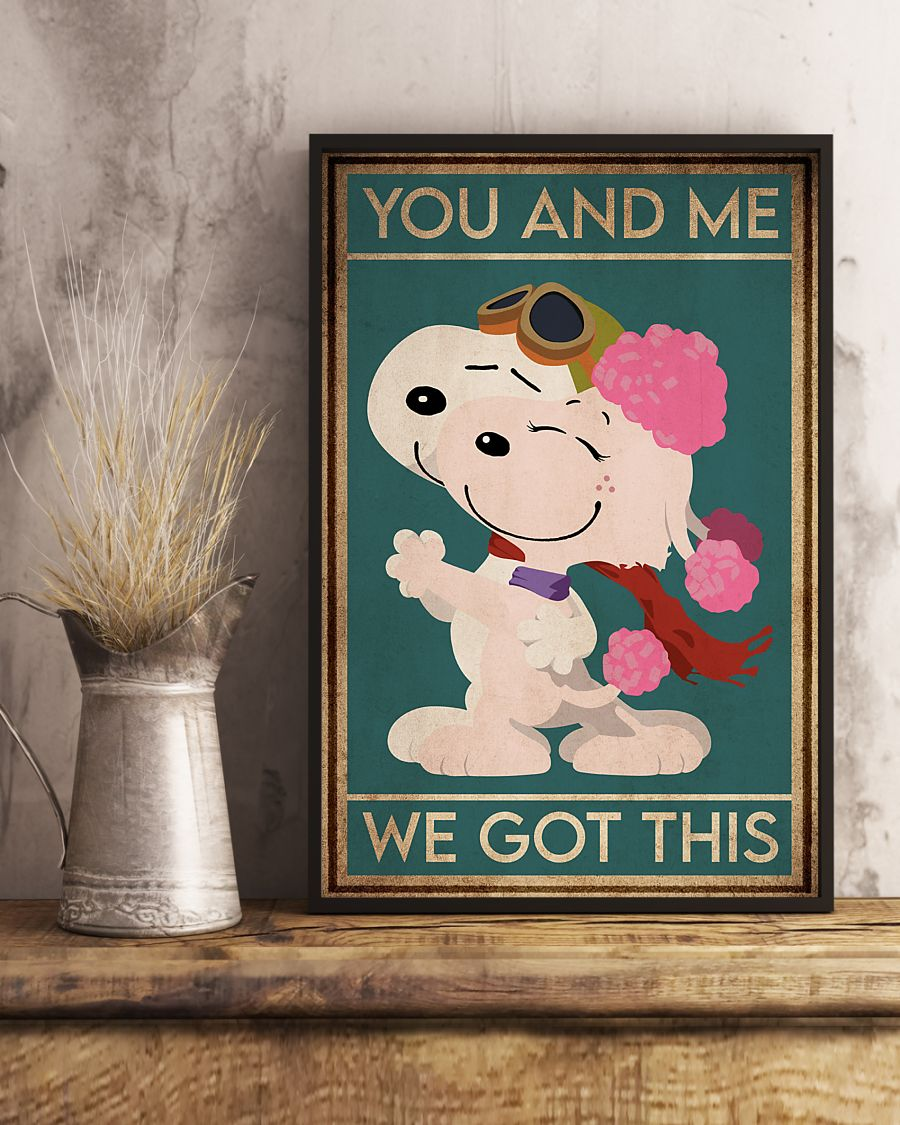 Snoopy and fifi You and me we got this poster