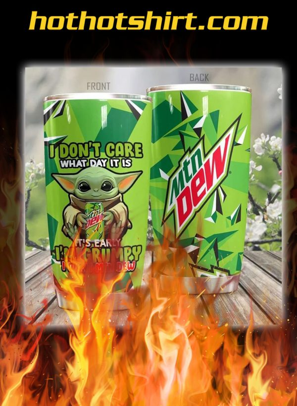 Baby yoda mountain dew i don't care what day it is tumbler