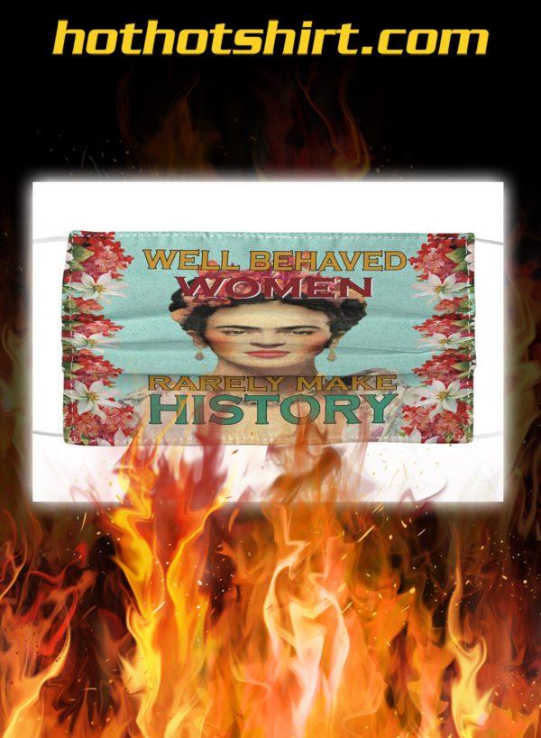 Frida kahlo well behaved women rarely make history face mask