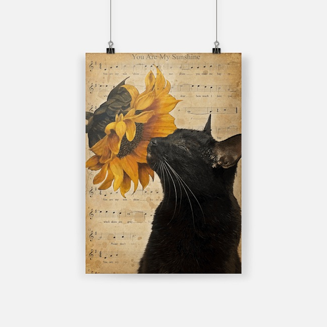 Black cat sunflower you are my sunshine poster