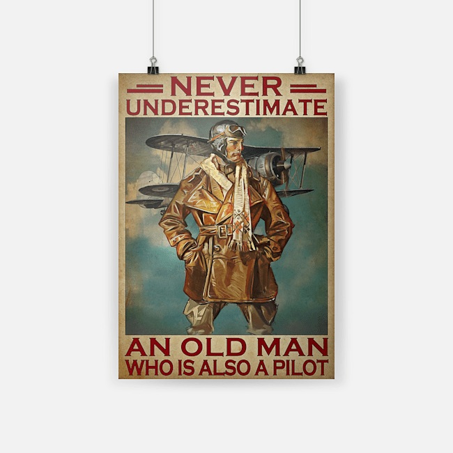 Poster never underestimate an old man who is also a pilot