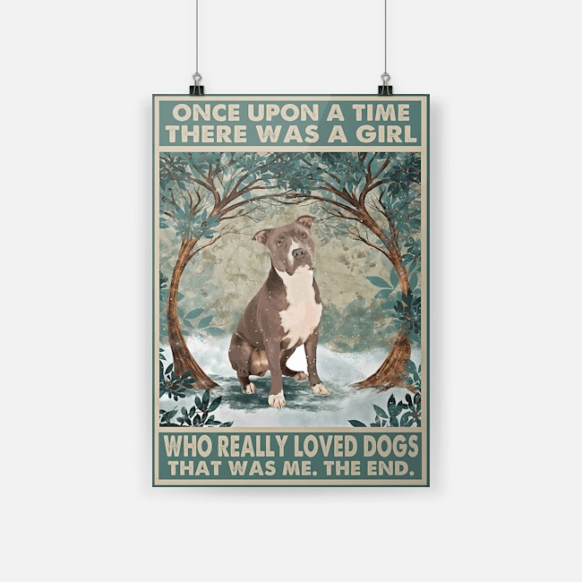 Poster staffordshire terrier once upon a time there was a girl who really loved dogs