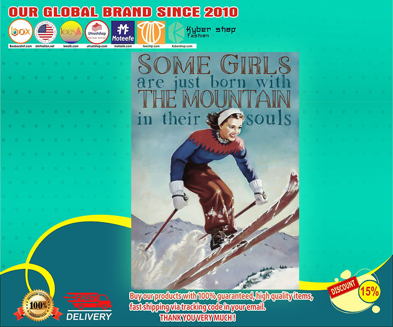 Skiing some girls are just born with the mountain poster