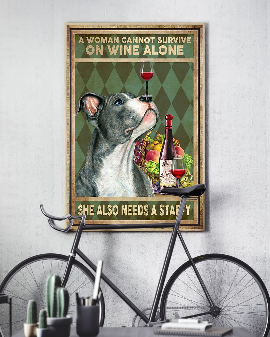 Staffordshire bull terrier a woman cannot survive on wine alone poster