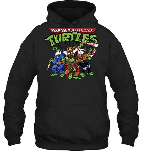 Teenage Mutant Killer Turtles shirt, hoodie, tank top