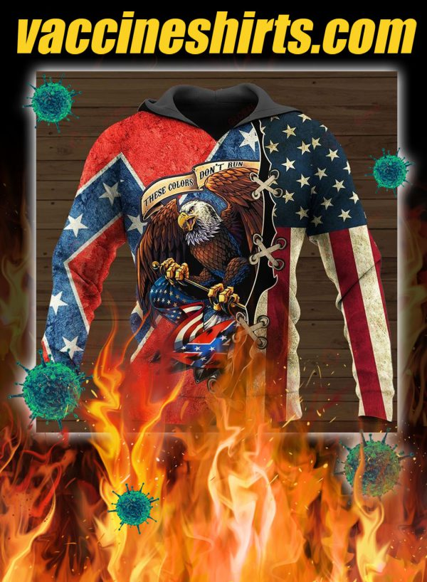 Confederate flag eagle these colors don't run 3d all over printed hoodie, shirt
