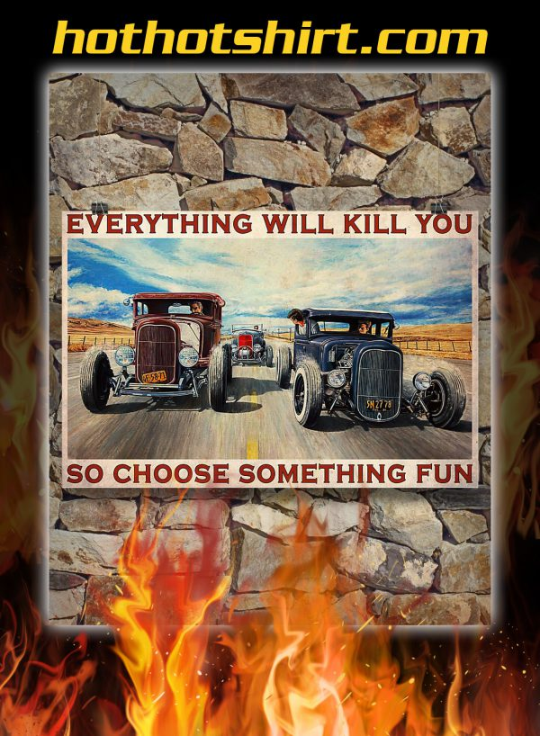 Hot rod racing everything will kill you poster