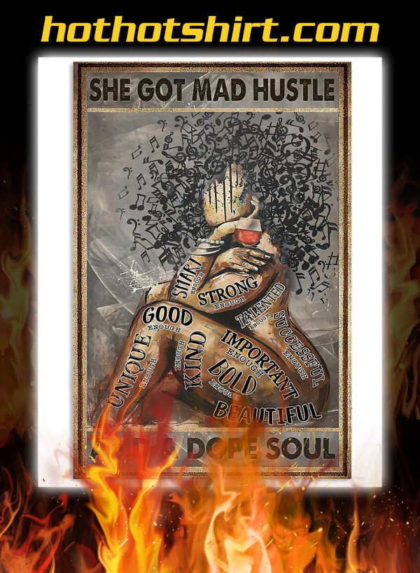 Poster She got mad hustle and a dope soul