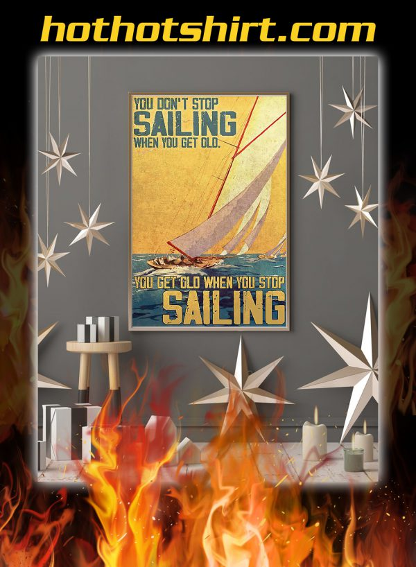 You don't stop sailing when you get old poster