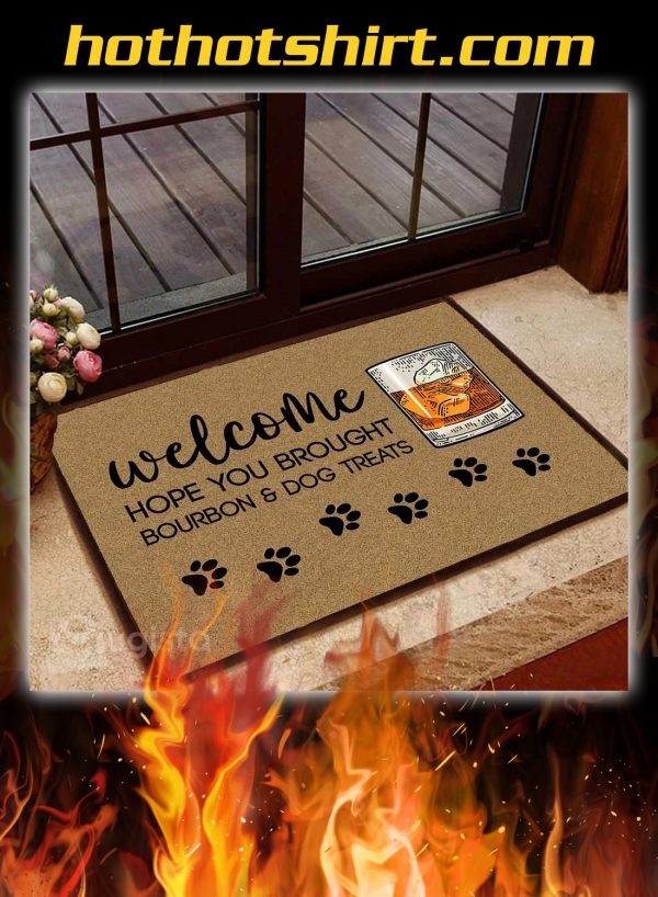 Doormat welcome hope you brought bourbon and dog treats