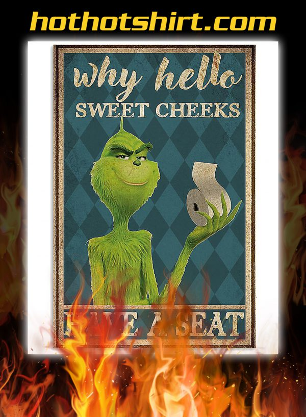 Grinch why hello sweet cheeks have a seat poster