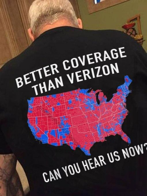 Better coverage than verizon can you hear us now shirt, tank top, hoodie