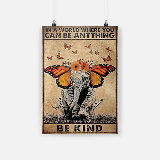 Elephant Butterfly in a world where you can be anything be kind poster