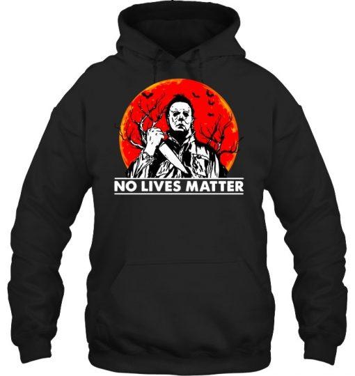 Michael Myers No Lives Matter shirt, tank top, hoodie