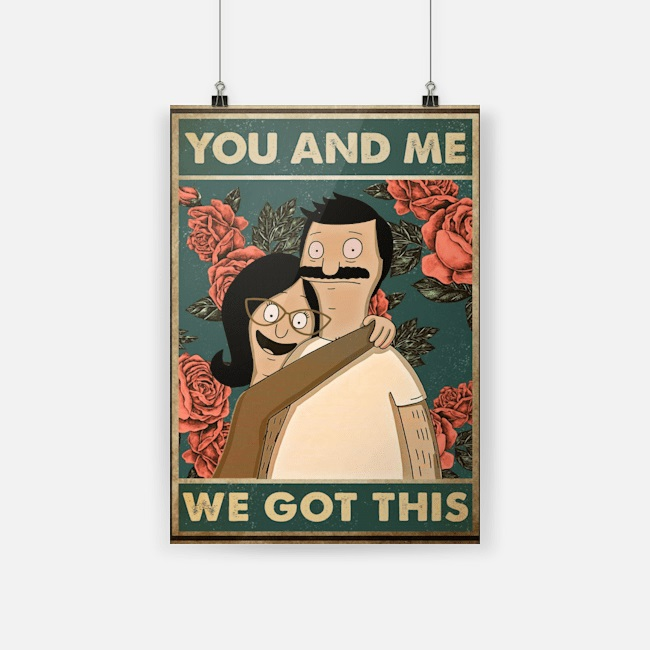 You And Me We Got This Bob And Linda Belcher Poster