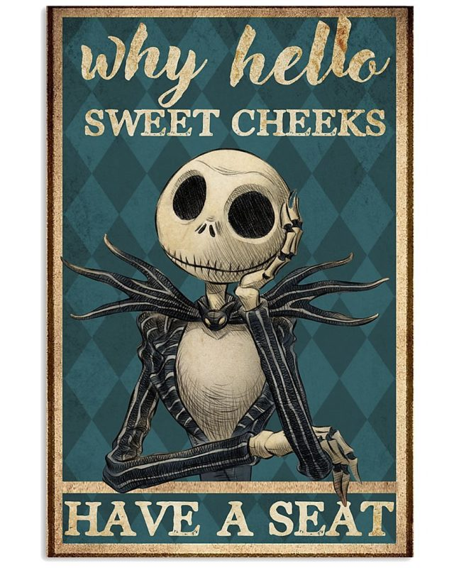 Why hello sweet cheeks have a seat Jack Skellington The Nightmare Before Christmas poster