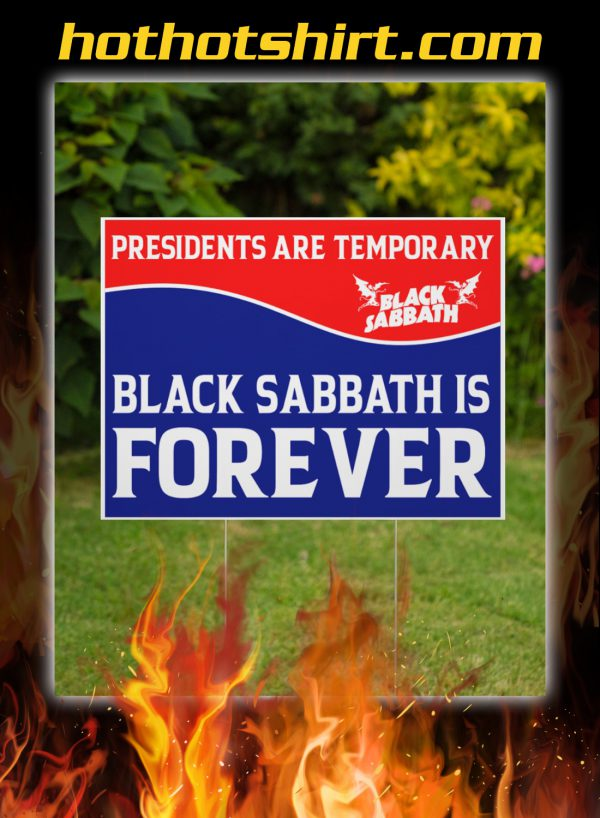 Presidents are temporary black sabbath is forever yard signs