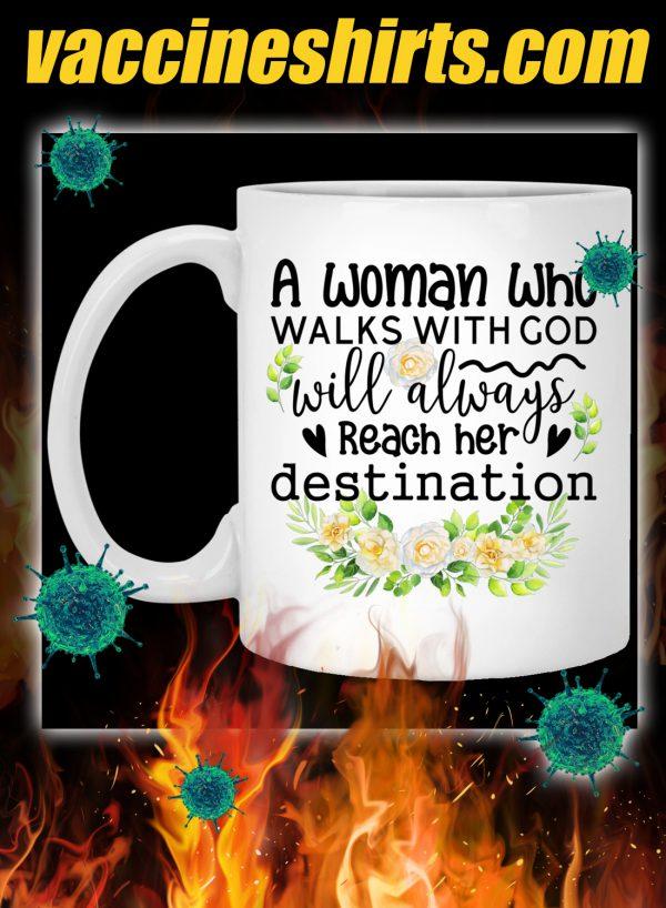 A woman who walks with god will always reach her destination mug