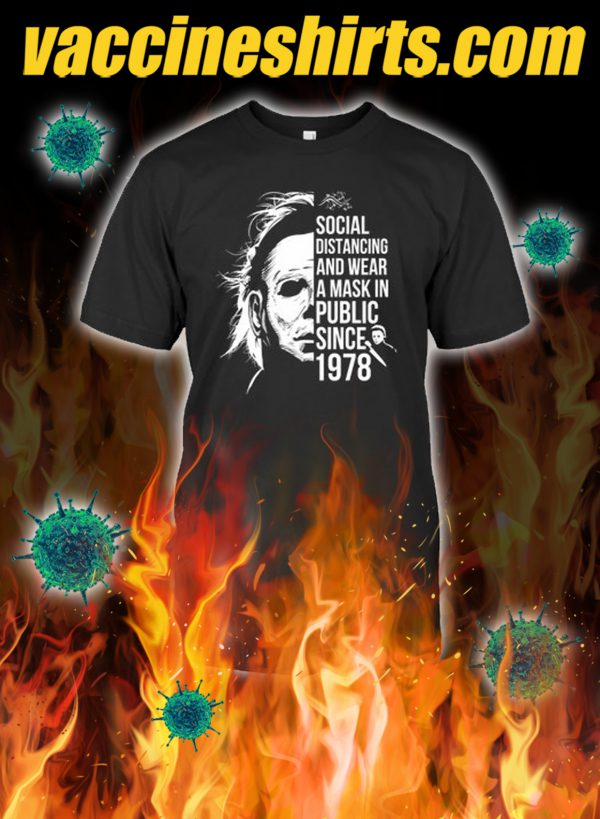 Michael myers social distancing and wear a mask in public since 1978 shirt