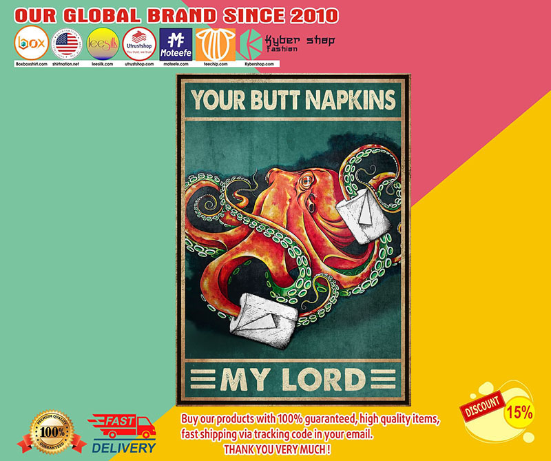 Octopus your butt napkins my lord poster