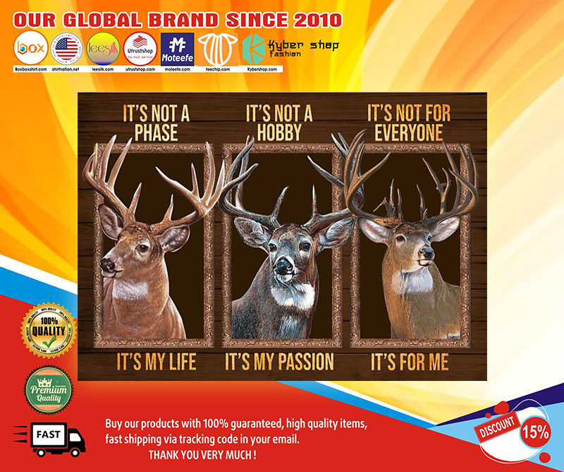 Deer It's not a phase It's not a hobby It's not for everyone poster