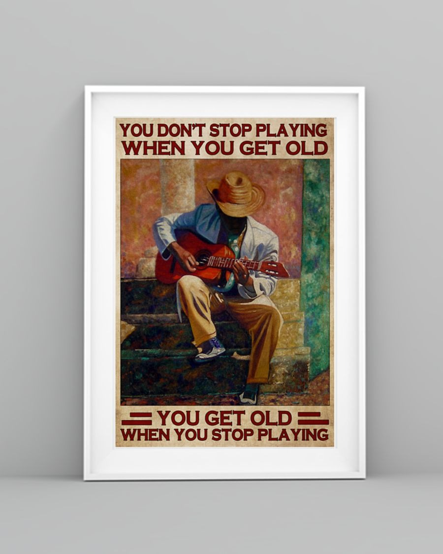 [LIMITED] Poster Guitar You don't stop playing when you get old