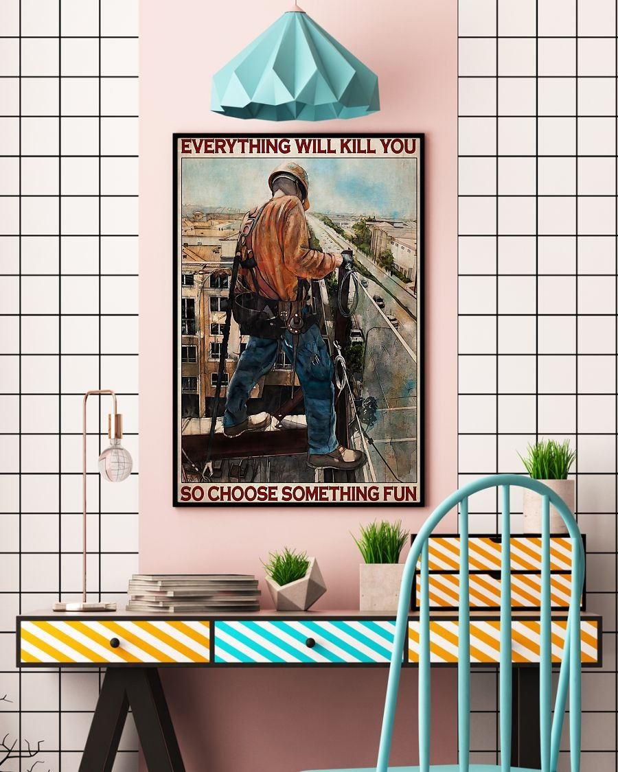 [LIMITED] Poster Ironworker everything will kill you so choose something fun