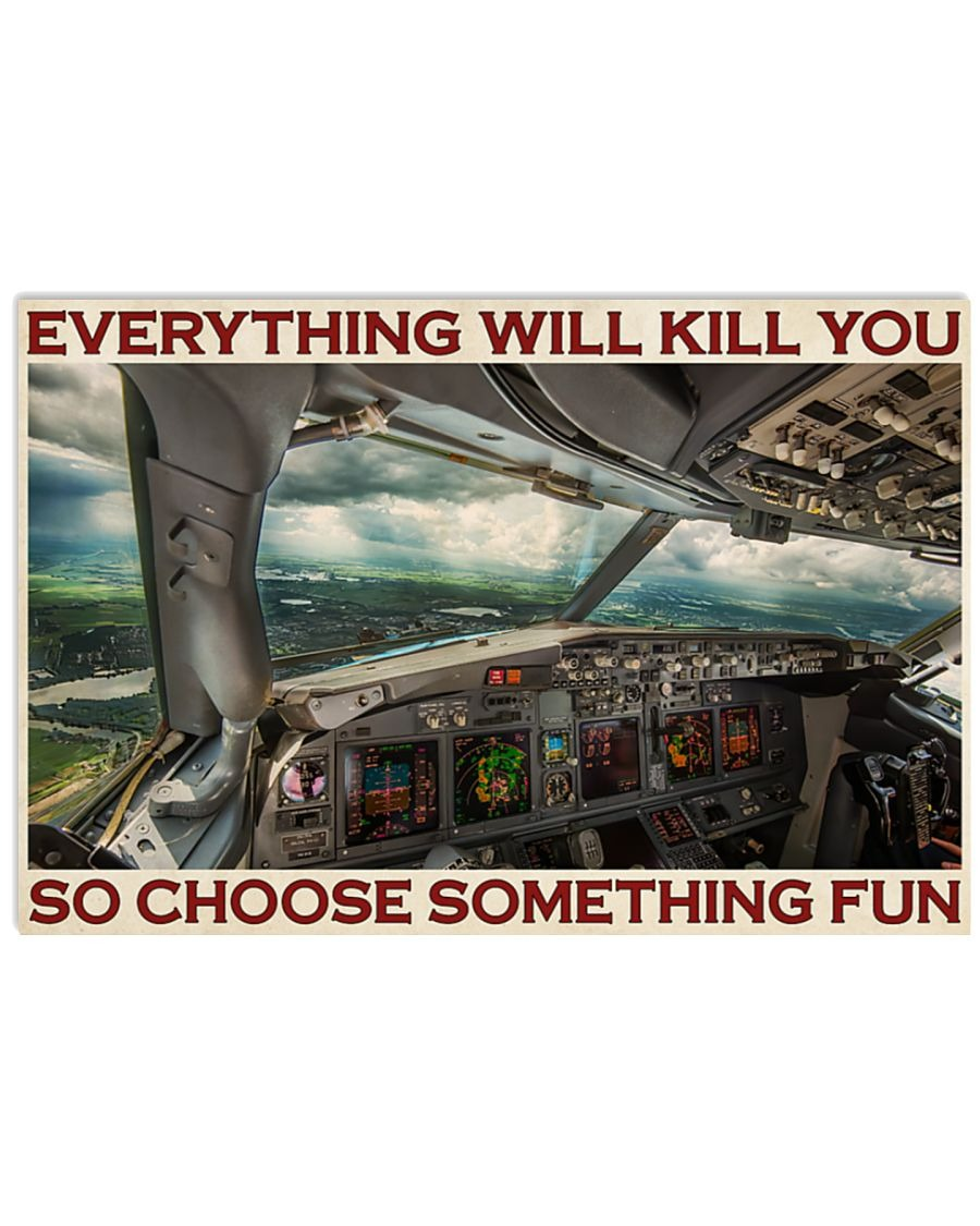 [LIMITED] Poster Aviation pilot everything will kill you so choose something fun