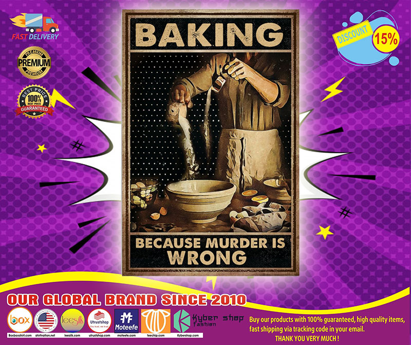 [LIMITED] Poster Baking because murder is wrong