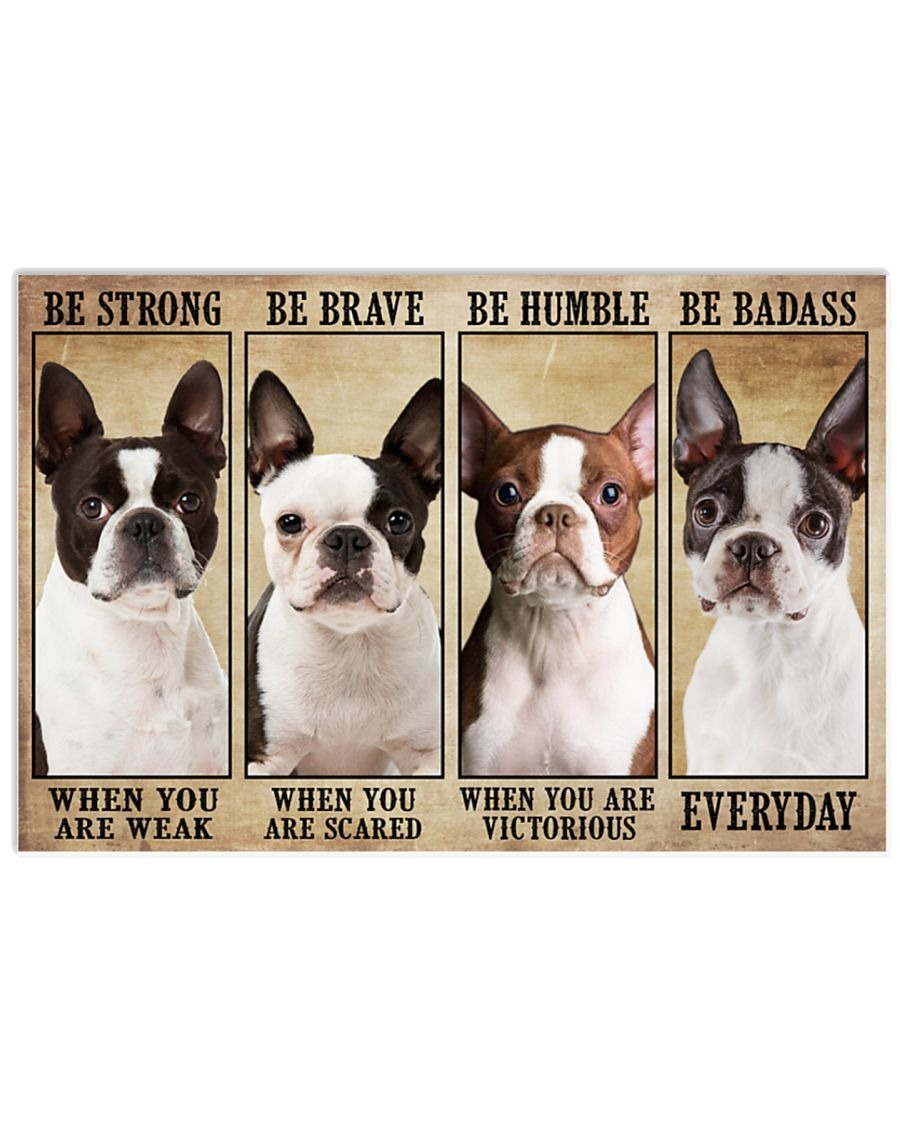 [LIMITED] Poster Boston terrier be strong be brave be humble be badass