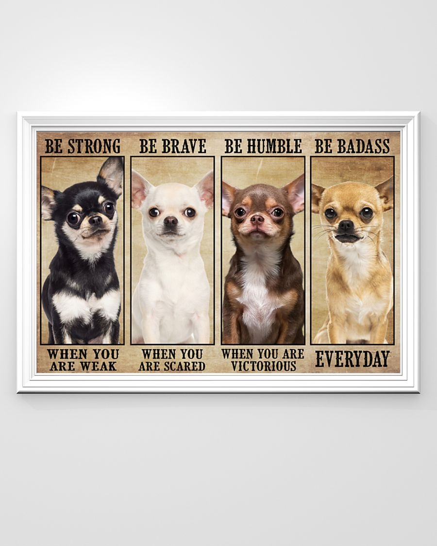 [LIMITED] Poster Chiahuahua be strong be brave be humble be badass
