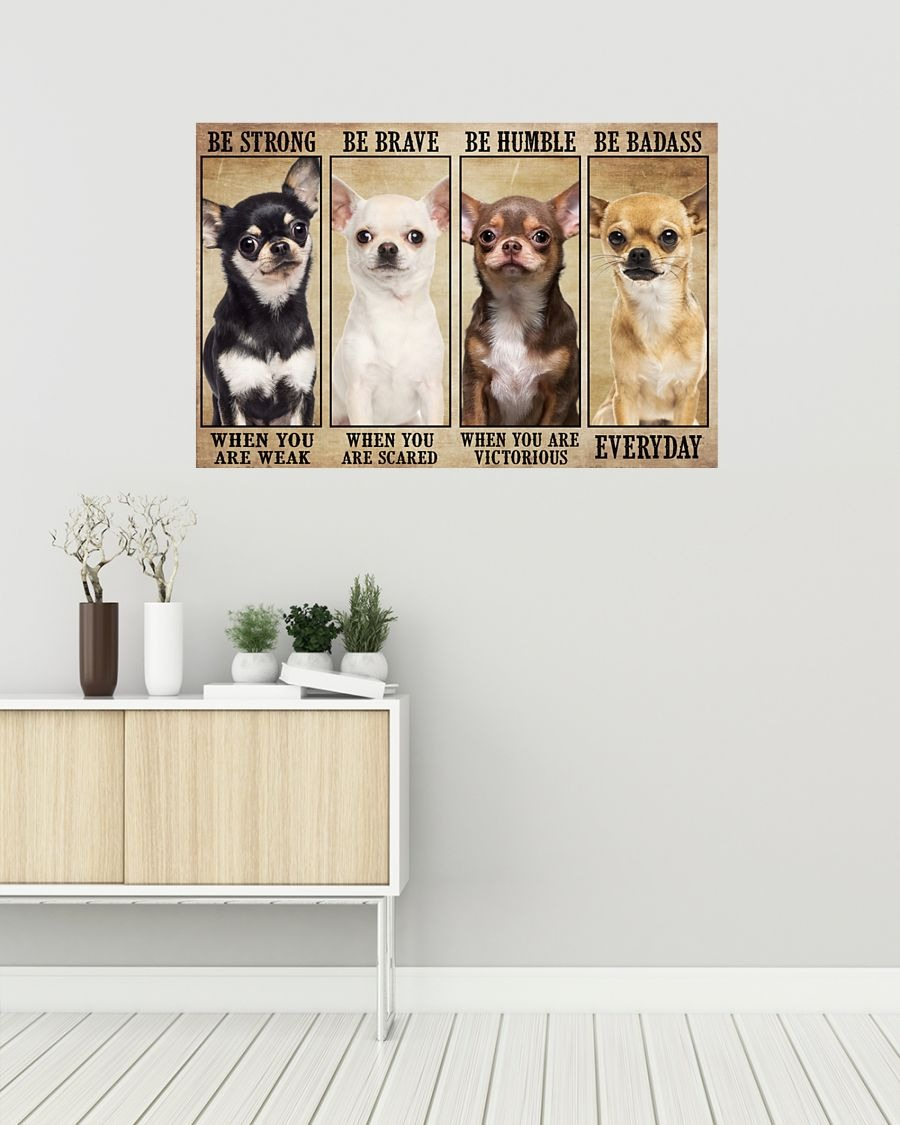 [LIMITED] Poster Chihuahua be strong be brave be humble be badass