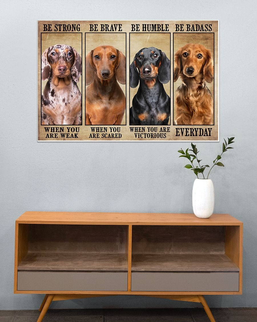 [LIMITED] Poster Dachshund be strong be brave be humble be badass