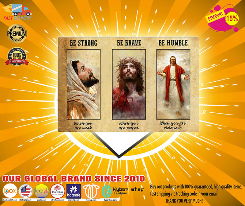 [LIMITED] Poster Jesus be strong be brave be humble