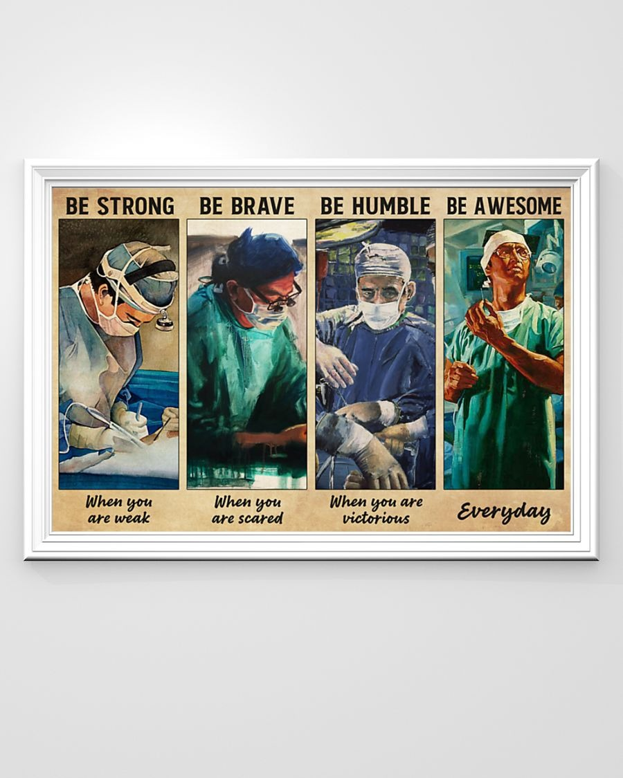 [LIMITED] Poster Surgeon doctor be strong be brave be humble be badass