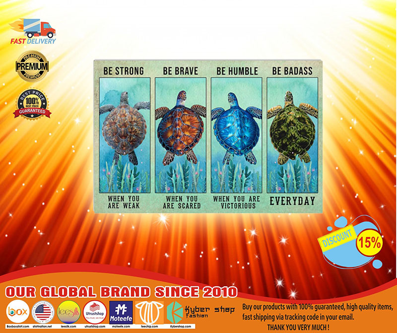 [LIMITED] Poster Turtle be strong be brave be humble be badass