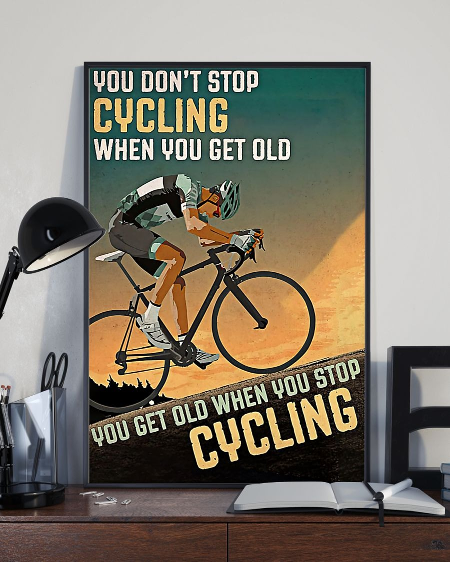 [LIMITED] Poster You don't stop cycling when you get old you get old when you stop cyling