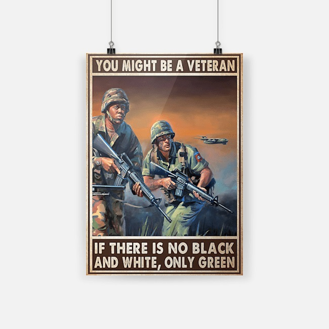 Poster you might be a veteran if there is no black and white only green